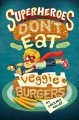 Go to record Superheroes don't eat veggie burgers