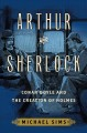 Go to record Arthur and Sherlock : Conan Doyle and the creation of Holmes