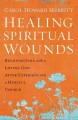 Go to record Healing spiritual wounds : reconnecting with a loving God ...