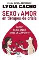 Go to record Sexo y amor en tiempos de crisis : lo que debes saber ante...