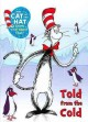 Go to record The Cat in the Hat knows a lot about that! Told from the c...