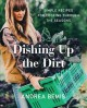 Go to record Dishing up the dirt : simple recipes for cooking through t...