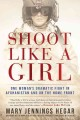 Go to record Shoot like a girl : one woman's dramatic fight in Afghanis...