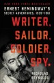 Go to record Writer, sailor, soldier, spy : Ernest Hemingway's secret a...