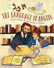 Go to record The language of angels : a story about the reinvention of ...