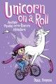 Go to record Unicorn on a roll : another Phoebe and her unicorn adventure