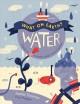 Go to record Water : explore, create and investigate