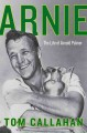 Go to record Arnie : the life of Arnold Palmer