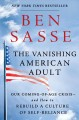 Go to record The vanishing American adult : our coming-of-age crisis--a...