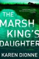 Go to record The Marsh King's daughter [sound recording] : a novel
