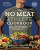 Go to record The no meat athlete cookbook : whole food, plant-based rec...