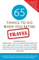 Go to record 65 things to do when you retire. Travel