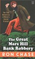 Go to record The Great Mars Hill bank robbery [text (large print)]