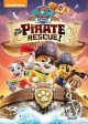 Go to record Paw Patrol. The great pirate rescue! [videorecording]