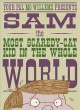 Go to record Sam, the most scaredy-cat kid in the whole world