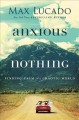 Go to record Anxious for nothing : finding calm in a chaotic world