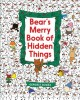 Go to record Bear's merry book of hidden things
