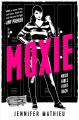 Go to record Moxie : a novel