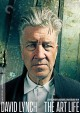 Go to record David Lynch [videorecording] : the art life
