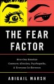 Go to record The fear factor : how one emotion connects altruists, psyc...