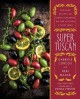 Go to record Super Tuscan : heritage recipes and simple pleasures from ...