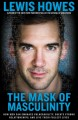 Go to record The mask of masculinity : how men can embrace vulnerabilit...