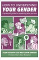 Go to record How to understand your gender : a practical guide for expl...
