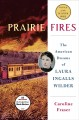 Go to record Prairie fires : the American dreams of Laura Ingalls Wilder