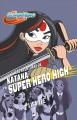 Go to record Las aventuras de Katana en Super Hero High