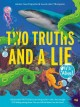 Go to record Two truths and a lie : it's alive!