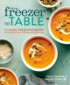 Go to record From freezer to table : 75+ simple, whole foods recipes fo...