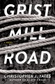 Go to record Grist Mill Road : a novel