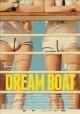 Go to record Dream boat [videorecording]