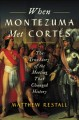 Go to record When Montezuma met Cortés : the true story of the meeting ...