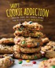 Go to record Sally's cookie addiction : irresistible cookies, bars, sho...