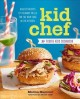 Go to record Kid chef : the foodie kids cookbook ; healthy recipes and ...
