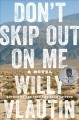 Go to record Don't skip out on me : a novel