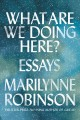 Go to record What are we doing here? : essays