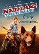Go to record Red dog [videorecording] : true blue