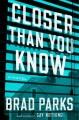 Go to record Closer than you know : a novel