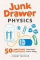 Go to record Junk drawer physics : 50 awesome experiments that don't co...