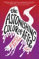 Go to record The astonishing color of after