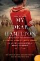 Go to record My dear Hamilton : a novel of Eliza Schuyler Hamilton