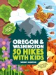 Go to record Oregon & Washington : 50 hikes with kids