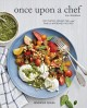 Go to record Once upon a chef, the cookbook : 100 tested, perfected, an...