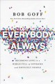 Go to record Everybody always : becoming love in a world full of setbac...