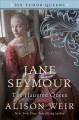 Go to record Jane Seymour, the haunted queen : a novel