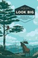 Go to record Look big : and other tips for surviving animal encounters ...