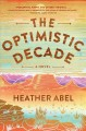 Go to record The optimistic decade : a novel