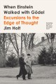 Go to record When Einstein walked with Gödel : excursions to the edge o...